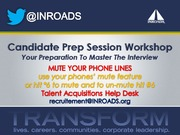 INROADS Candidate Prep Session Workshop Presentation 2013-2014 (2)