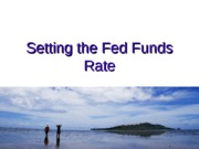 Setting+the+Fed+Funds+Rate+-+f11