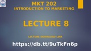 Lecture-8 MKT-202.pptx