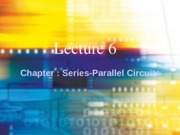 Lec6 Series and Parallel Circuits