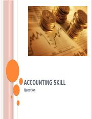 Accounting Skill - Question.pptx