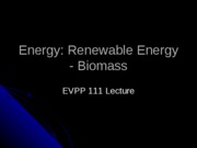 EVPP 111 Lecture - Energy - Renewable Energy - Biomass - Student - Spring 2010