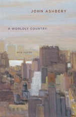 Ashbery, John - Worldly Country, A