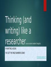 Thinking (and writing) like a researcher.pptx
