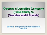 Case study 3 Logisitcs Comapny - Overview and 8-round runs