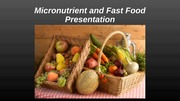 Micronutrient and Fast Food Presentation