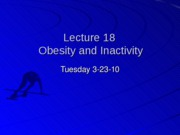 Student%20Lecture%2018%20%28Obesity%20and%20Inactivity%29