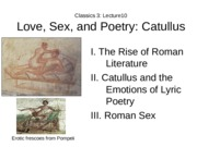 Lecture 10 Catullus, Love, Sex, and Poetry