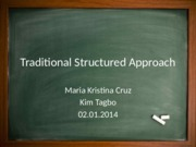 Traditional Structured Approach