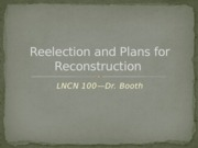 Reelection and Plans for Reconstruction