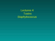 Lecture 4-Toxins-Staphylococcus 2010