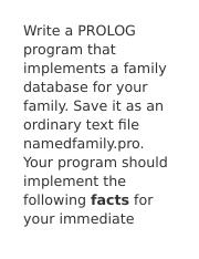 Write a PROLOG program that implements a family database for your family