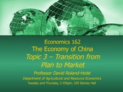 Econ 162 Chinese Economy: Topic 3 Reform Lecture