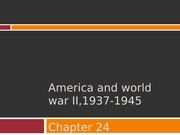 CH 24 & 25 - WWII and Cold War