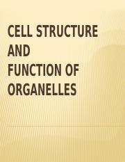 LECT2 -CELL STRUCTURE AND FUNCTION OF ORGANELLES