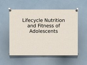 SCI 220 Week 5 Team Assignment Lifecycle Nutrition and Fitness Presentation