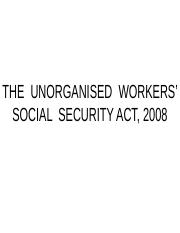H UNORGANISED  WORKERS' SOCIAL  SECURITY Act 2008.ppt