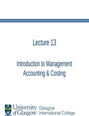 Lecture 13 - Intro to MA and Costing