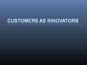 L 6 customers as innovators