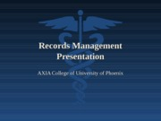 HCR 210 Week 9-Final Project - Records Management Presentation