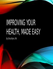 Improving your health, Made easy.pptm