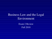 Fall 2010 Business Law and the Legal Environment - Exam 2 Review