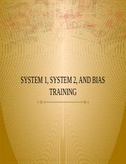 SYSTEM 1, SYSTEM 2, AND BIAS TRAINING.pptx