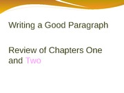 Writing a Good Paragraph Review of Ch. 1 and 2