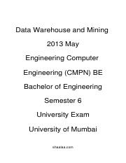 Data Warehouse and Mining  - 2013 May - Engineering Computer Engineering (CMPN) BE - Bachelor of Eng