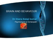 BRAIN AND BEHAVIOUR - Dr VBK