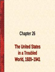 CHAPTER 26,  The  United States  in a Troubled World,  1920–1941 (1).ppt