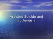 09 - Assisted Suicide and Euthanasia