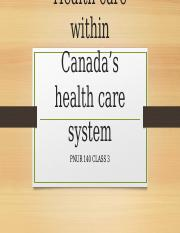 PNUR 140 Class 3 Health care within Canada's health care system.pptx