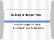 IFR_Lecture_3_Building_a_Hedge_Fund
