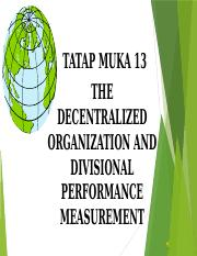 TM12 THE DECENTRALIZED ORGANIZATION  AND DIVISIONAL PERFORMANCE MEASUREMENT1.pptx