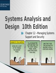 Ch 12 13 Systems Analysis And Design 10th Edition Chapter 12 Managing Systems Support And Security Chapter Objectives Explain The Systems Support And Course Hero