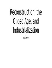 Reconstruction, the Gilded Age and Industrialization.pptx