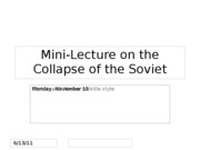 Lecture 19 -- Mini-Lecture on the Collapse of the Soviet Union