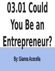 03.01 Could You Be an Entrepreneur.pptx