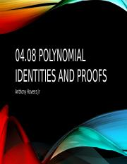 04.08 Polynomial Identities and Proofs Pt. 2(Anthony Havens Jr)