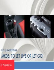 B216 MK06_To Let Live or Let Go_6th Presentation_29Sep2011.pdf