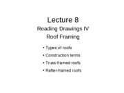 Lecture 8 - Reading Drawings IV - Roof Framing