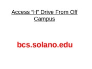 Access H Drive from off campus