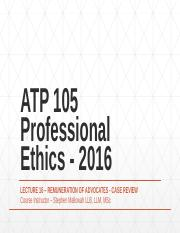 ATP 105 Professional Ethics - 2016 Lecture 16 - Remuneration Case Review.pptx