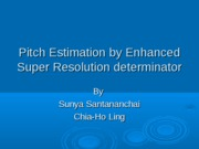 Pitch Estimation by Enhanced Super Resolution determinator