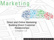 Chapter 14 Direct and Online Marketing Building Direct Customer Relationships