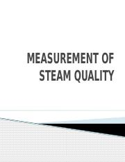 MEASUREMENT OF STEAM QUALITY