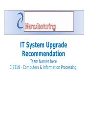 CIS 319 Riordan Manufacturing Service Request SR-rm-001 - IT System Upgrade Recommendation