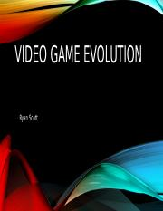 Video game evolution Final.pptx