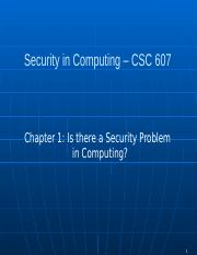 CSC 607 Chapter 1 Security Problems in Computing